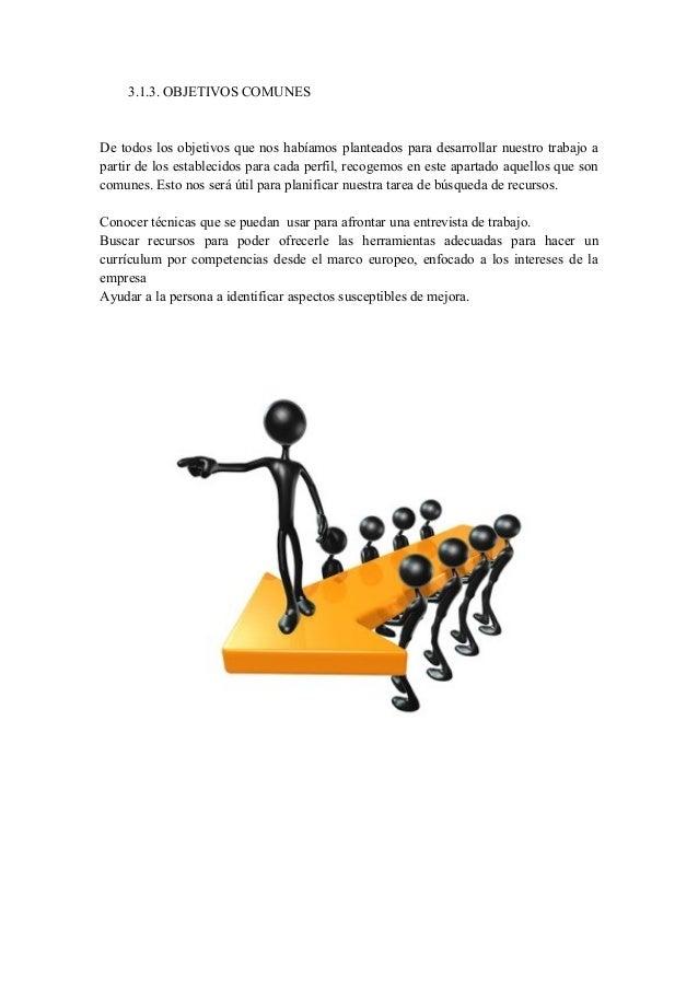 3.1.3. OBJETIVOS COMUNESDe todos los objetivos que nos habíamos planteados para desarrollar nuestro trabajo apartir de los...
