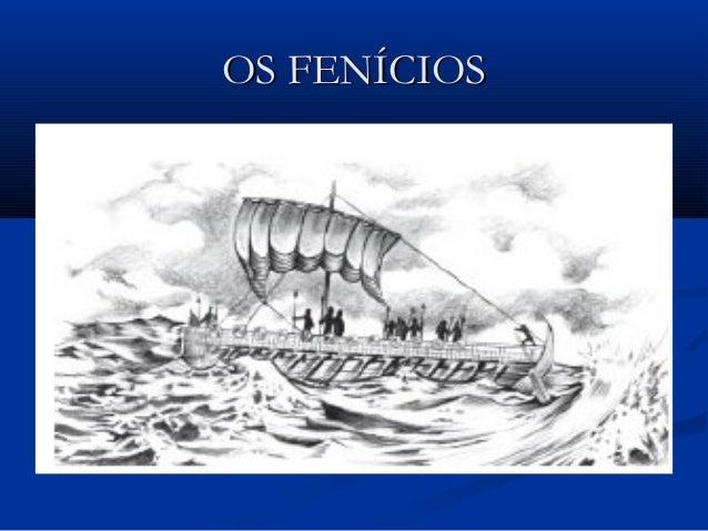 OS FENÍCIOSOS FENÍCIOS