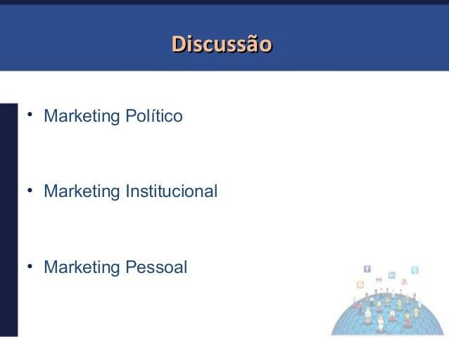 Marketing Político X Marketing Institucional – diferença entre comunicar e fazer propaganda no #Redesegov Slide 3