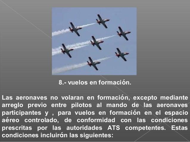 4.- Alcance se denomina aeronave que alcanza la que se aproxima a otra por detrás, siguiendo una línea que forme un ángulo...