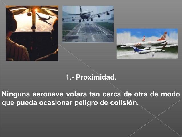 6.1 movimiento de las aeronaves en la superficie. En el caso de que exista peligro de colisión entre dos aeronaves en roda...