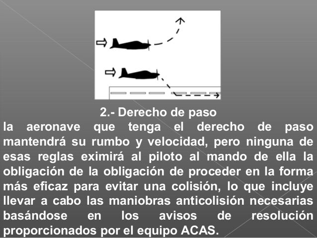 c)-toda aeronave que sea alcanzada tendrá el derecho de paso y la aeronave que la alcance se mantendrá a suficiente distan...