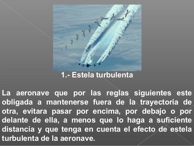 7.-Luces que deben ostentar las aeronaves Entre la salida y la puesta de sol, o durante cualquier periodo que pueda prescr...