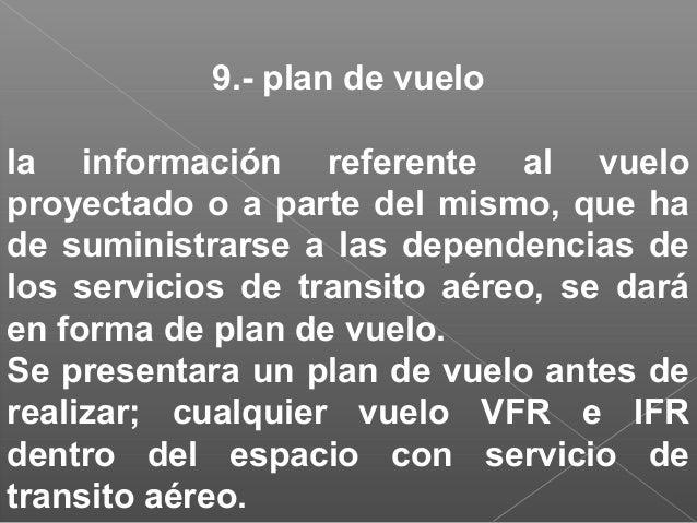 1.- Señales de socorro, urgencia y seguridad 2.- Señales que se han de utilizar en caso de interceptación de aeronaves. 3....