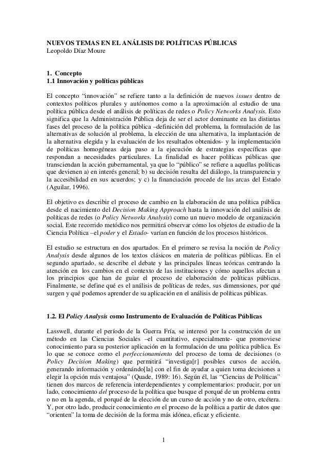 NUEVOS TEMAS EN EL ANÁLISIS DE POLÍTICAS PÚBLICAS Leopoldo Díaz Moure 1. Concepto 1.1 Innovación y políticas públicas El c...