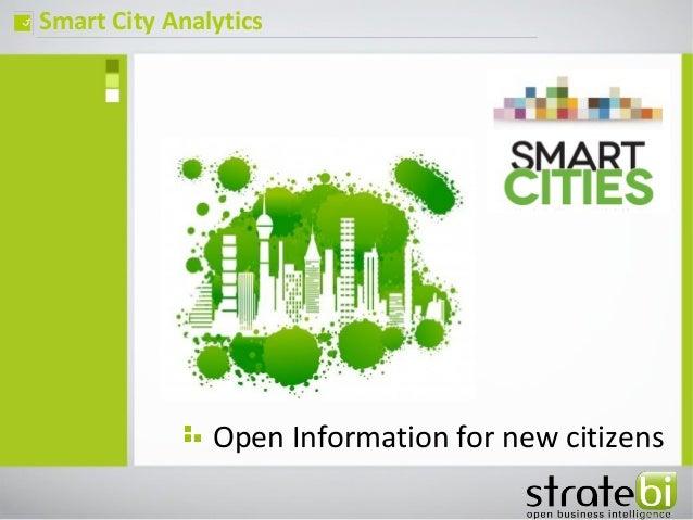Smart City Analyticsç Open Information for new citizens