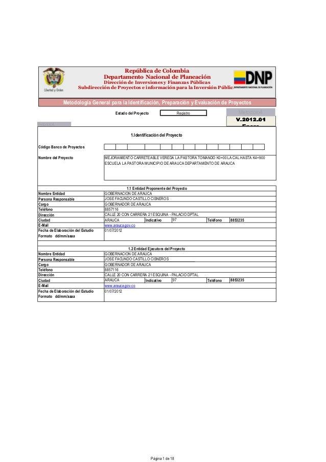 GOBERNADOR DE ARAUCA E-Mail www.arauca.gov.co Ciudad Fecha de Elaboración del Estudio Formato dd/mm/aaaa 01/07/2012 www.ar...