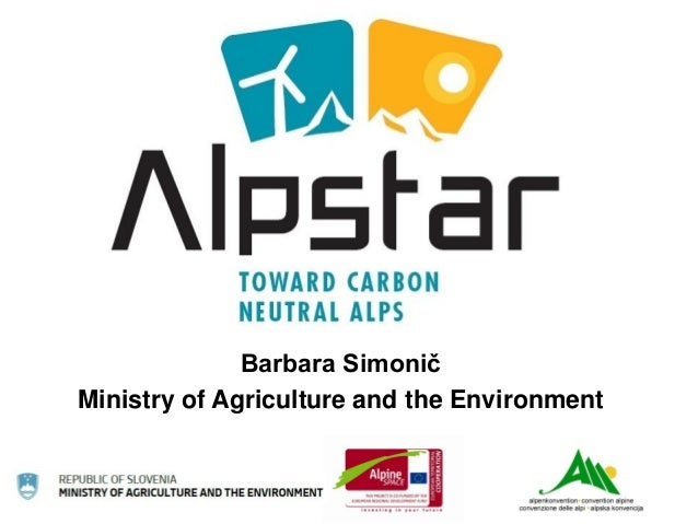 Barbara Simonič Ministry of Agriculture and the Environment