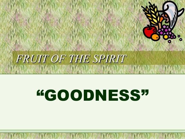 6  Fruit of the Spirit - Goodness
