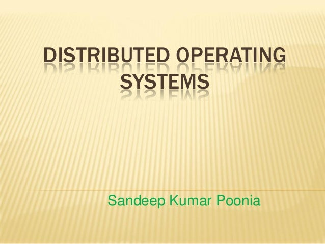 DISTRIBUTED OPERATING SYSTEMS Sandeep Kumar Poonia