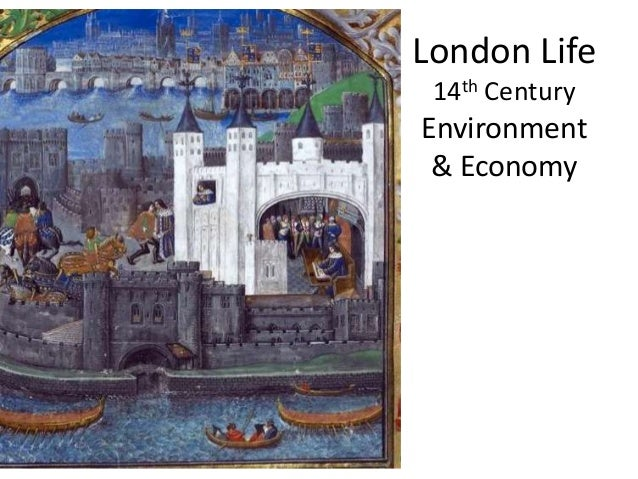London Life 14th Century  Environment & Economy
