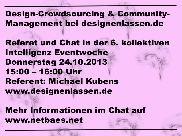 Design-Crowdsourcing & CommunityManagement bei designenlassen.de Referat und Chat in der 6. kollektiven Intelligenz Eventw...