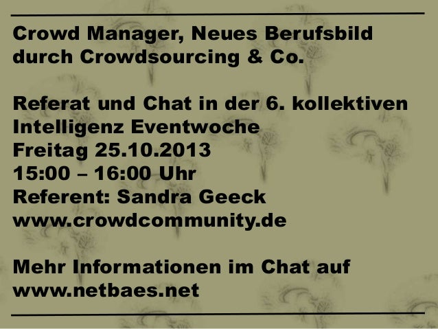 Crowd Manager, Neues Berufsbild durch Crowdsourcing & Co. Referat und Chat in der 6. kollektiven Intelligenz Eventwoche Fr...