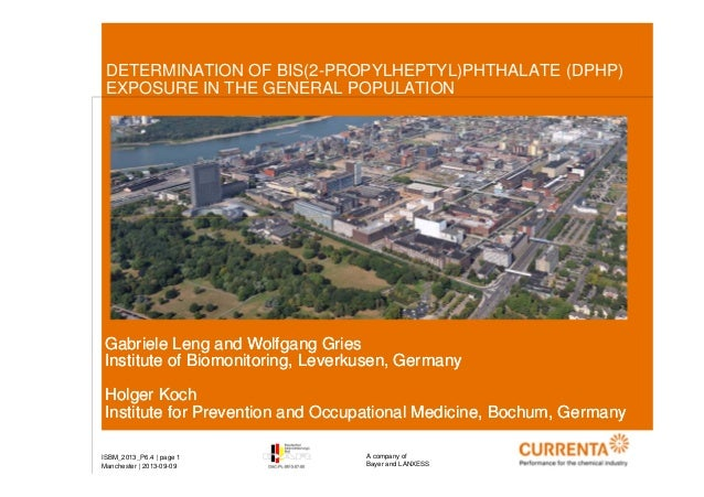 DETERMINATION OF BIS(2-PROPYLHEPTYL)PHTHALATE (DPHP) EXPOSURE IN THE GENERAL POPULATION  Gabriele Leng and Wolfgang Gries ...