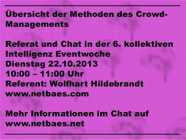 Übersicht der Methoden des CrowdManagements Referat und Chat in der 6. kollektiven Intelligenz Eventwoche Dienstag 22.10.2...