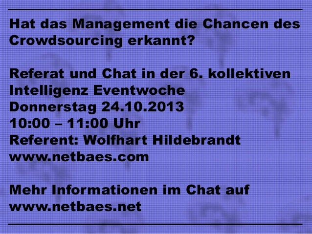 Hat das Management die Chancen des Crowdsourcing erkannt? Referat und Chat in der 6. kollektiven Intelligenz Eventwoche Do...