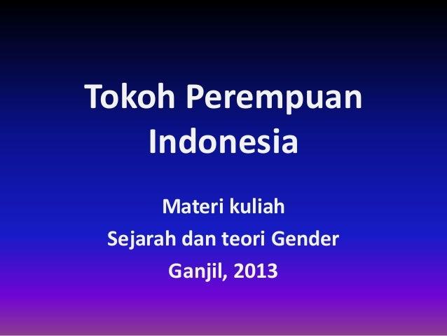 Tokoh Perempuan Indonesia Materi kuliah Sejarah dan teori Gender Ganjil, 2013