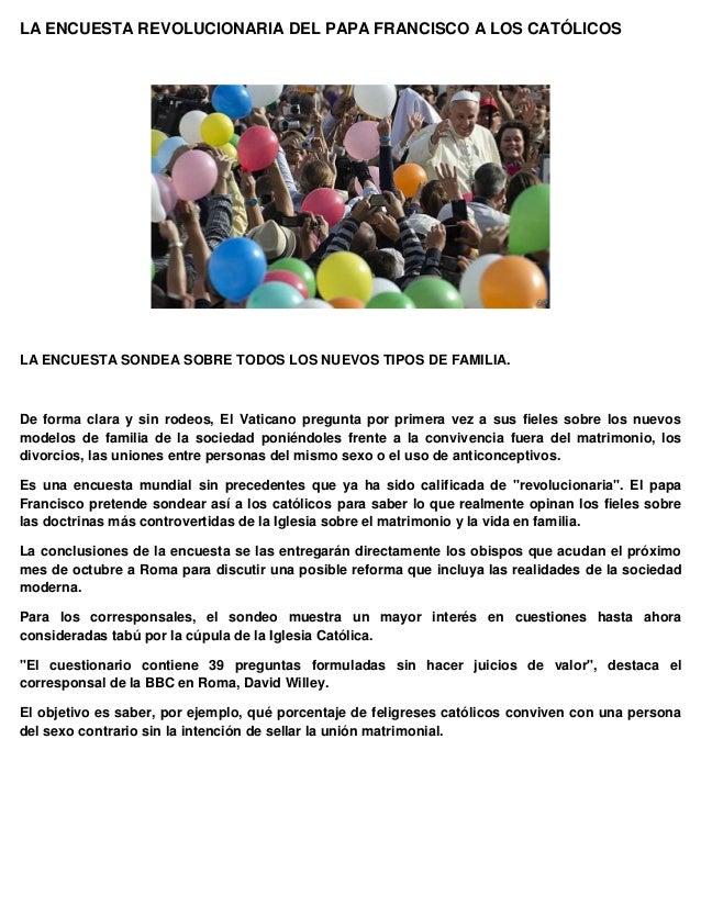 LA ENCUESTA REVOLUCIONARIA DEL PAPA FRANCISCO A LOS CATÓLICOS  LA ENCUESTA SONDEA SOBRE TODOS LOS NUEVOS TIPOS DE FAMILIA....
