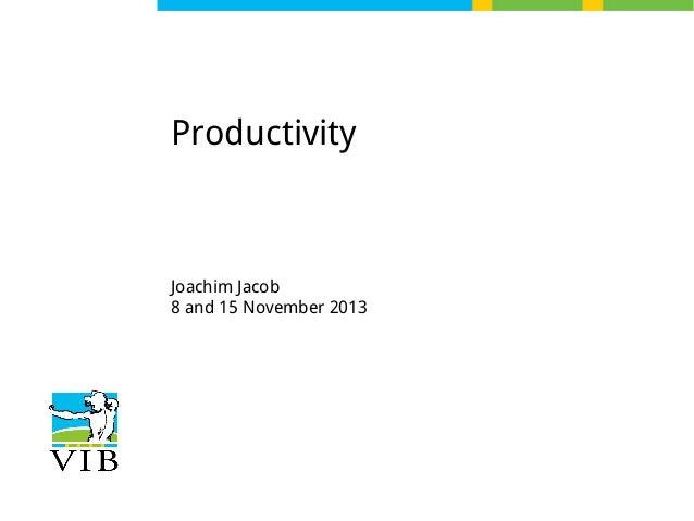Productivity  Joachim Jacob 8 and 15 November 2013