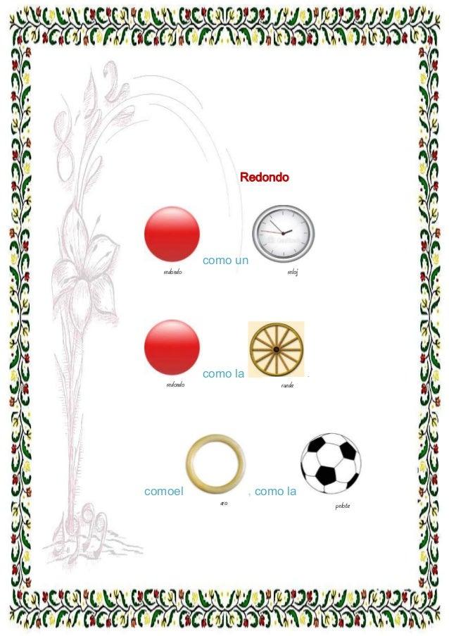 Redondo  como un redondo  reloj  a  a  como la  ,  redondo  rueda  a  a aro  comoel  , como la aro  pelota  a  a  a