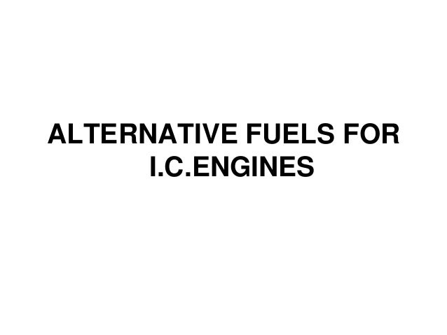 ALTERNATIVE FUELS FOR I.C.ENGINES