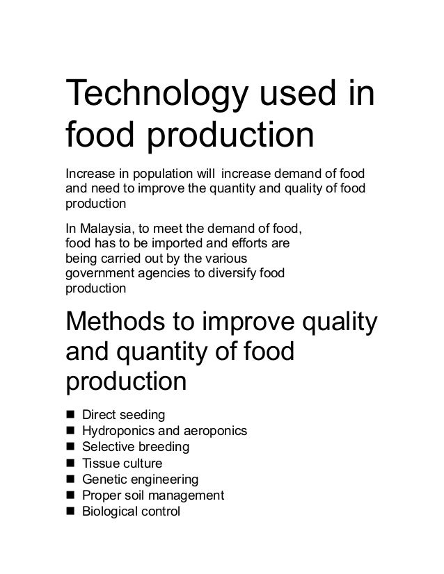 Technology used infood productionIncrease in population will increase demand of foodand need to improve the quantity and q...