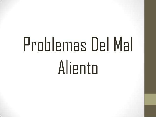 Problemas Del Mal Aliento