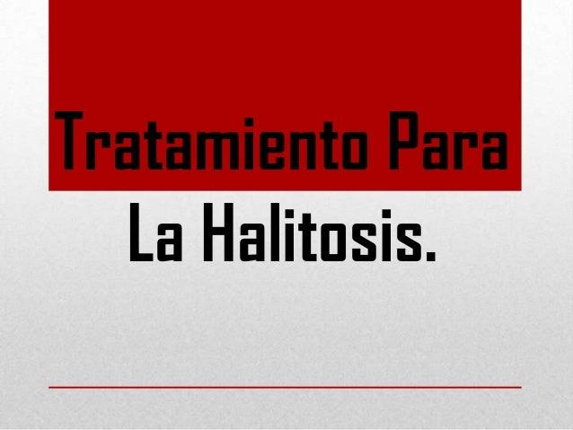 Tratamiento Para La Halitosis.