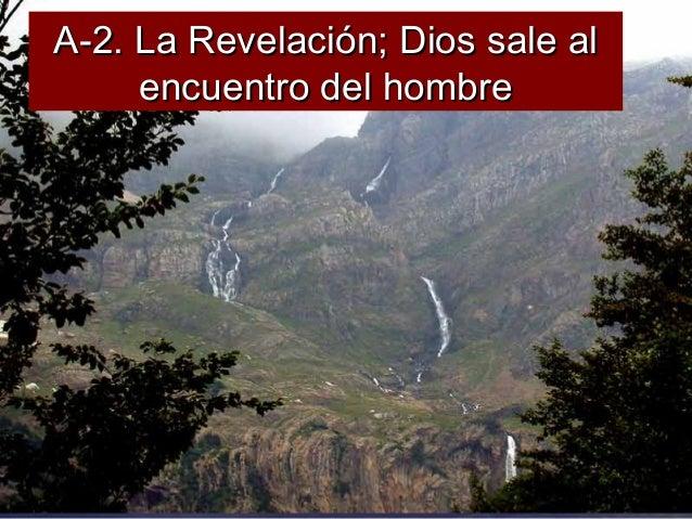 A-2. La Revelación; Dios sale al encuentro del hombre