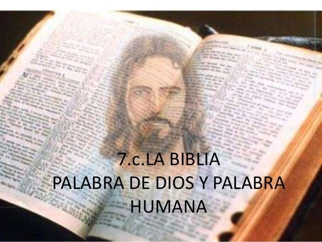 7.c.LA BIBLIA PALABRA DE DIOS Y PALABRA HUMANA