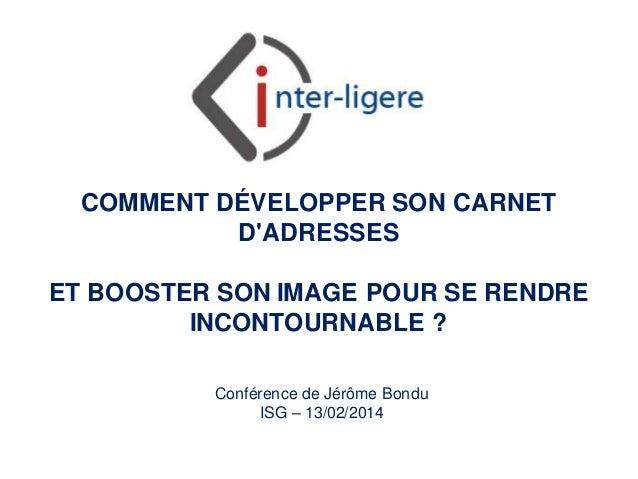 COMMENT DÉVELOPPER SON CARNET D'ADRESSES  ET BOOSTER SON IMAGE POUR SE RENDRE INCONTOURNABLE ? Conférence de Jérôme Bondu ...