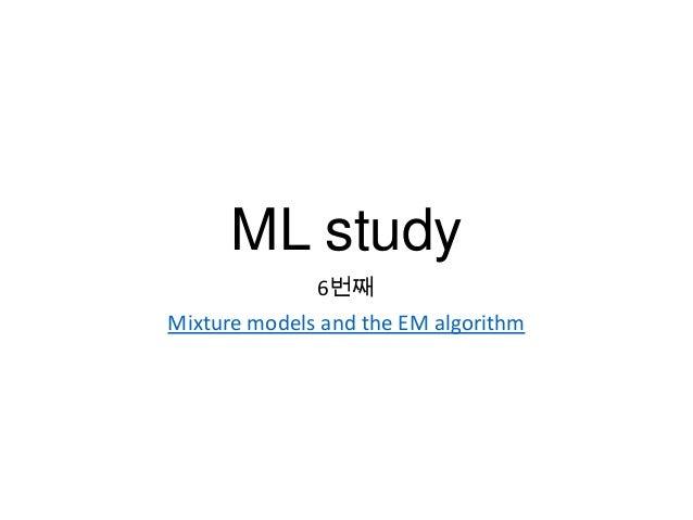 ML study 6번째 Mixture models and the EM algorithm