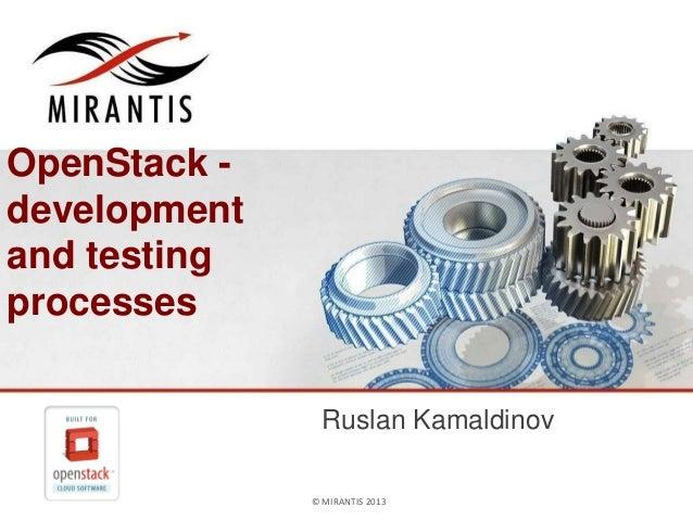 © MIRANTIS 2013 PAGE© MIRANTIS 2013 OpenStack - development and testing processes Ruslan Kamaldinov
