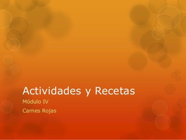 Actividades y Recetas Módulo IV Carnes Rojas