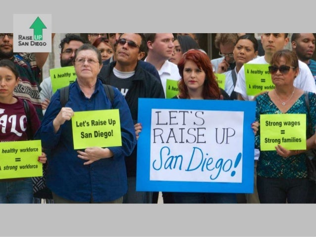 Raise Up San Diego Broad-based community coalition of community stakeholders. Our Beliefs • Nobody should be forced to cho...