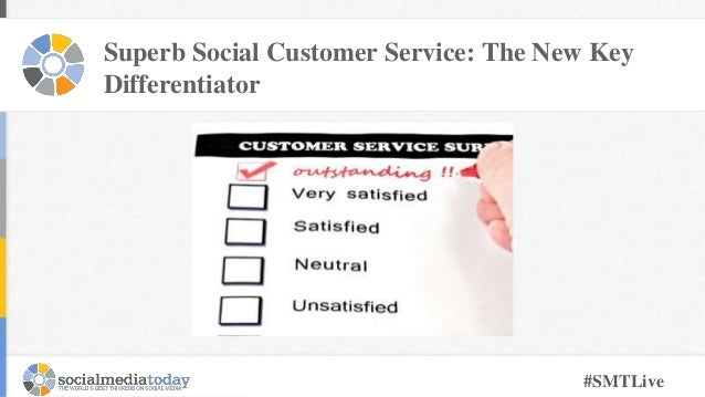 Superb Social Customer Service: The New Key Differentiator #SMTLive