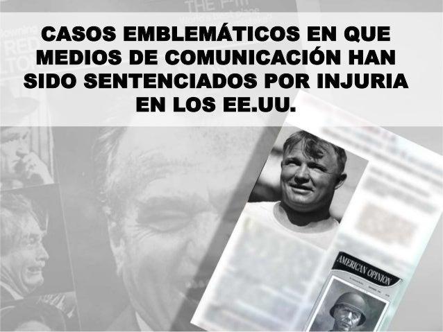 CASOS EMBLEMÁTICOS EN QUE MEDIOS DE COMUNICACIÓN HAN SIDO SENTENCIADOS POR INJURIA EN LOS EE.UU.