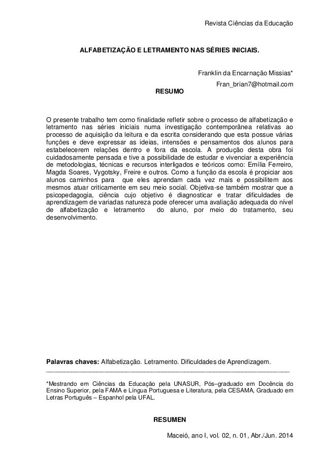 Revista Ciências da Educação 1 Maceió, ano I, vol. 02, n. 01, Abr./Jun. 2014 ALFABETIZAÇÃO E LETRAMENTO NAS SÉRIES INICIAI...