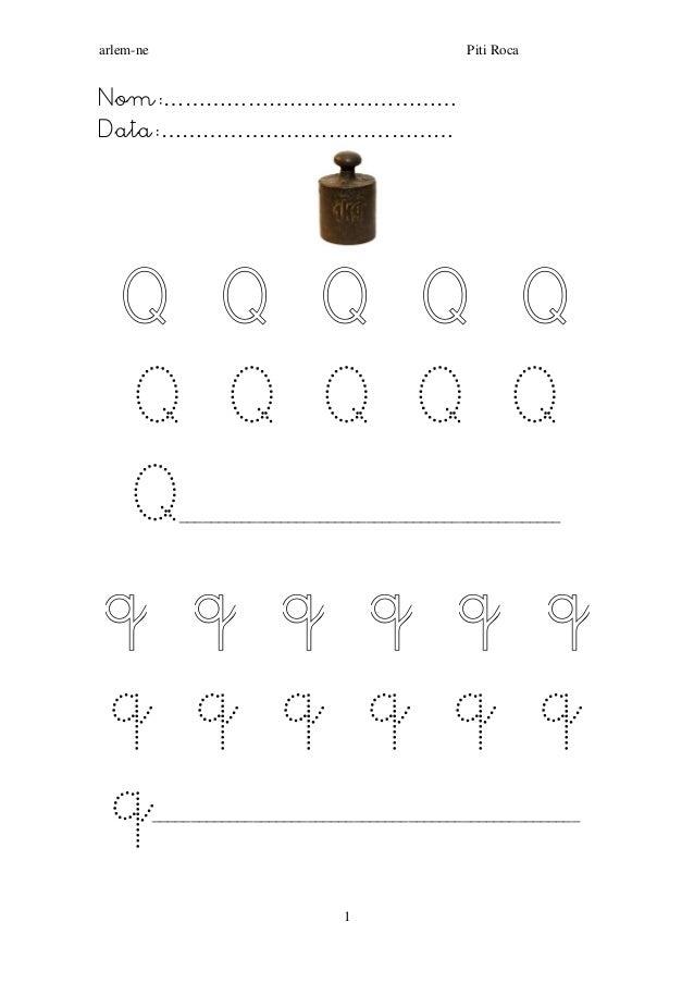 arlem-ne Piti Roca  1  Nom:……………………………………  Data:……………………………………  Q Q Q Q Q Q Q Q Q Q Q_____________________________________...