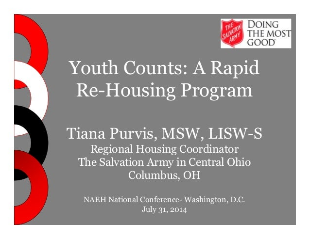 Youth Counts: A Rapid  Re-Housing Program  Tiana Purvis, MSW, LISW-S  Regional Housing Coordinator  The Salvation Army in ...