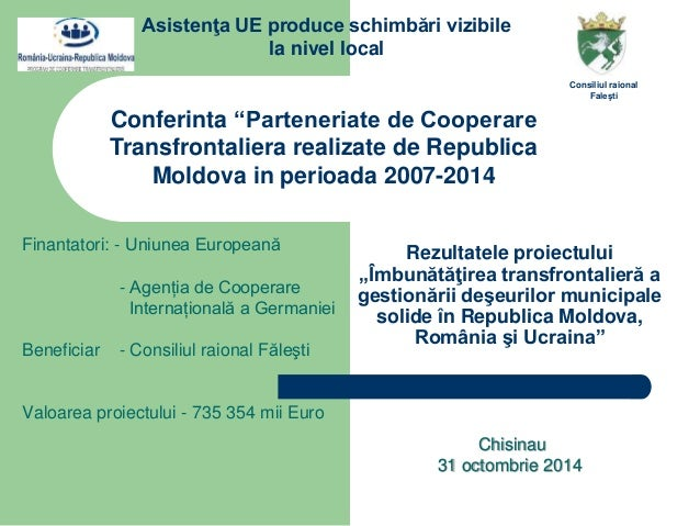 "Conferinta ""Parteneriate de Cooperare  Transfrontaliera realizate de Republica  Moldova in perioada 2007-2014  Rezultatele..."