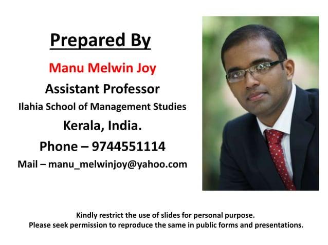 Prepared By  Manu Melwin Joy  Assistant Professor  Ilahia School of Management Studies  Kerala, India.  Phone – 9744551114...