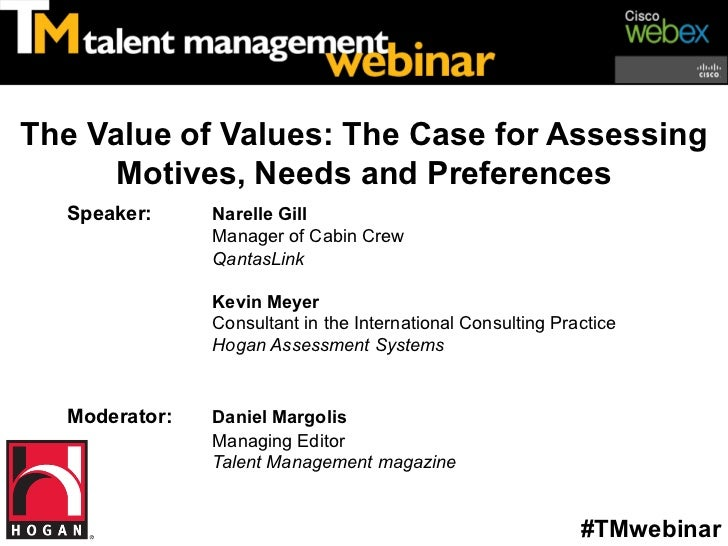 The Value of Values: The Case for Assessing      Motives, Needs and Preferences  Speaker:     Narelle Gill               M...