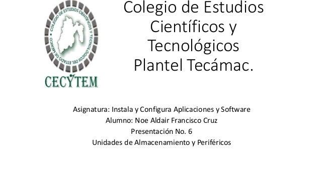 Colegio de Estudios Científicos y Tecnológicos Plantel Tecámac. Asignatura: Instala y Configura Aplicaciones y Software Al...