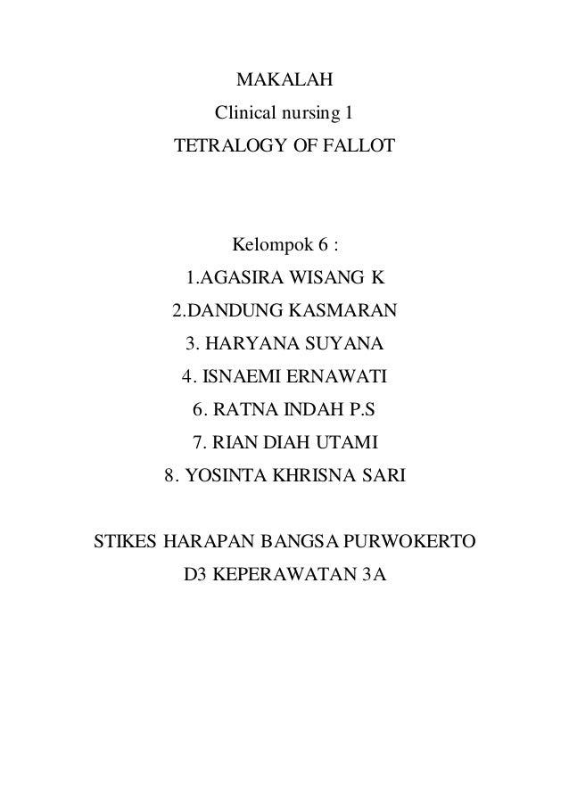 MAKALAH Clinical nursing 1 TETRALOGY OF FALLOT Kelompok 6 : 1.AGASIRA WISANG K 2.DANDUNG KASMARAN 3. HARYANA SUYANA 4. ISN...