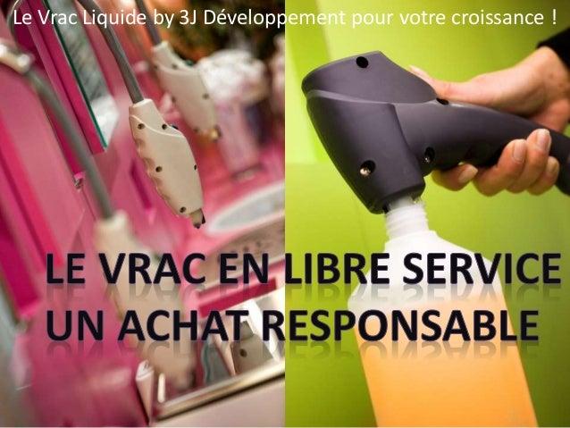 Le Vrac Liquide by 3J Développement pour votre croissance !