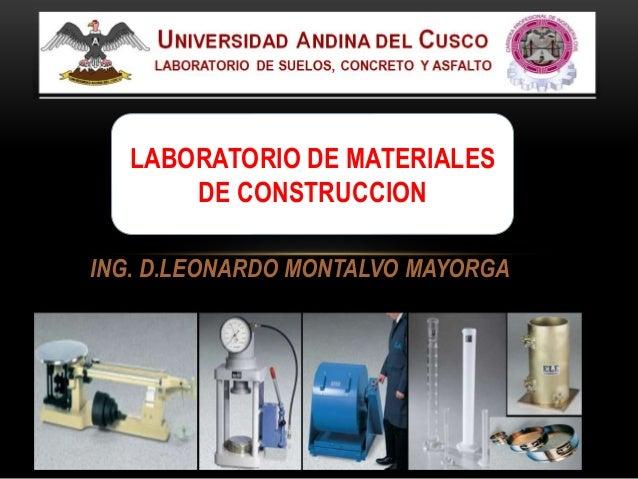 ING. D.LEONARDO MONTALVO MAYORGA LABORATORIO DE MATERIALES DE CONSTRUCCION