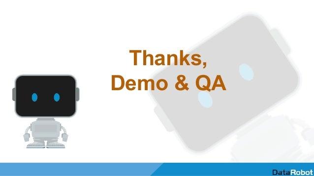 Thanks, Demo & QA