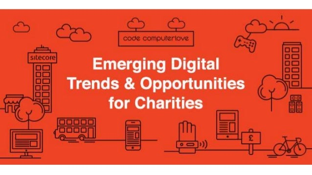 6) How digital will further influence the future of charities - Keynote  'Emerging Digital Trends & Opportunities for Char...