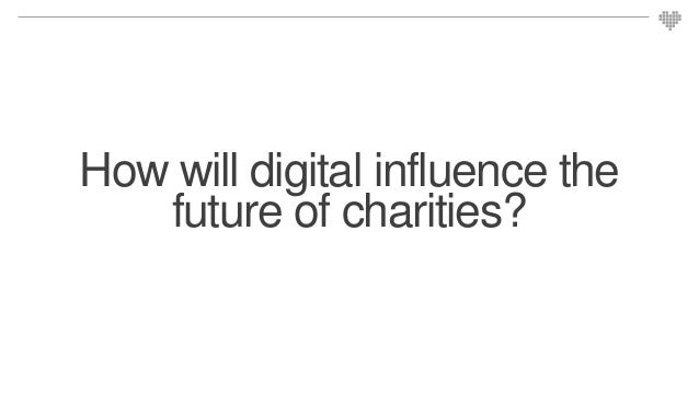 How will digital influence the future of charities?